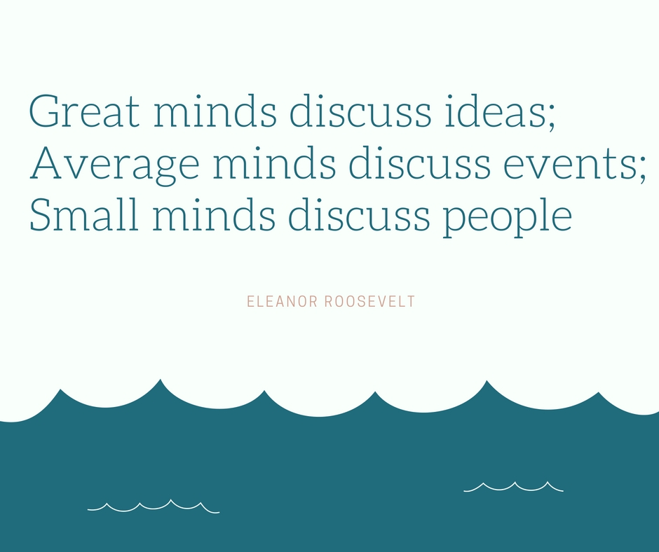 eleanor roosevelt quote regarding discussing ideas, things and people