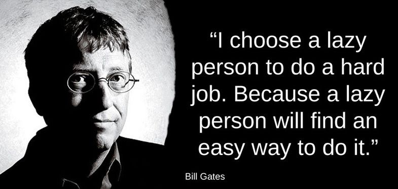 bill gates quote on lazy person getting difficult work done fast